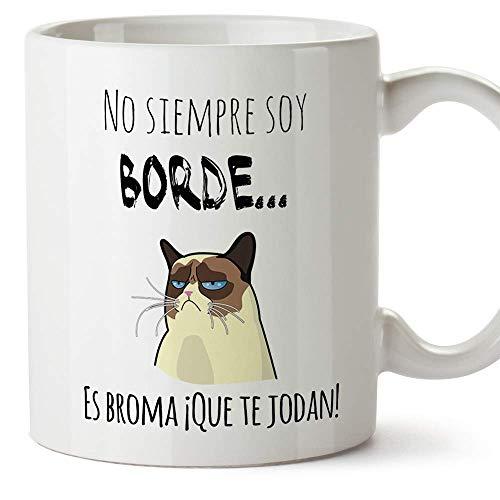 MUGFFINS Taza Graciosa - No Siempre Soy Borde, es...