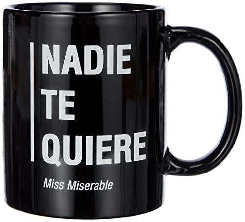 Miss Miserable Mensaje Nadie te Quiere Taza...