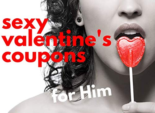 Sexy Valentine's Coupons For Him: 40 FULL COLOR...