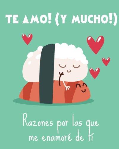 Te amo! Razones por las que me enamore de ti....