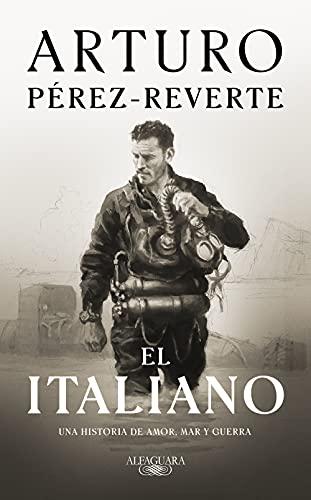 El italiano: una novela de amor, mar y guerra...