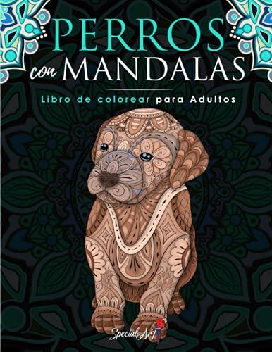 Perros con Mandalas - Libro de Colorear para...