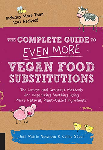 The Complete Guide to Even More Vegan Food...