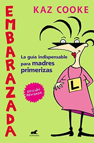 Embarazada: La guía indispensable para madres...