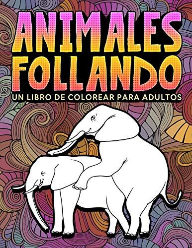 Animales follando: Un libro de colorear para...