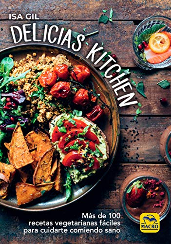 Delicias Kitchen: Más de 100 recetas vegetarianas...