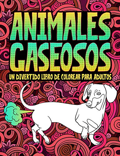 Animales gaseosos: Un divertido libro de colorear...