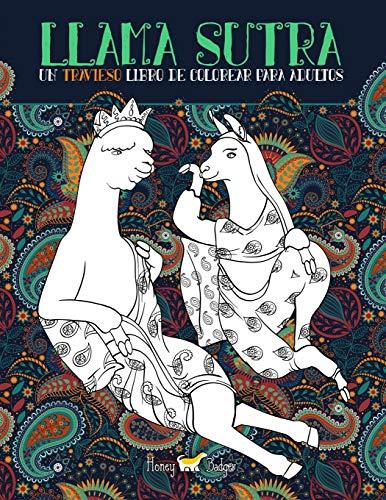 Llama Sutra: Un Travieso Libro De Colorear Para...